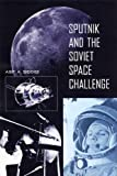 Sputnik and the Soviet Space Challenge, Asif A. Siddiqi, 081302627X