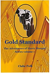 Gold Standard: The Adventures of Harry Morgan, Book 1