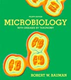 Microbiology with Diseases by Taxonomy with Masteringmicrobiology, Bauman, Ph.D., Robert W, 0321815564