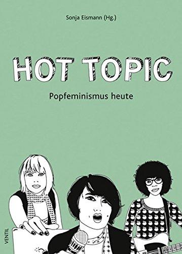 Hot Topic: Popfeminismus heute