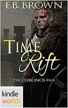 The Chronos Files: Time Rift (Kindle Worlds Novella) by [Brown, E.B.]