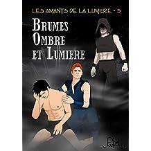 Brumes, Ombre et Lumière (Les Amants de la Lumière t. 3) (French Edition)