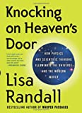 Knocking on Heaven's Door, Lisa Randall, 006172372X