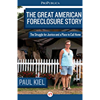 The Great American Foreclosure Story: The Struggle for Justice and a Place to Call Home (Kindle Single)