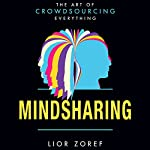 Mindsharing: The Art of Crowdsourcing Everything | Lior Zoref