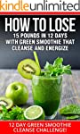 SMOOTHIES:12 DAY GREEN SMOOTHIE CLEAN...