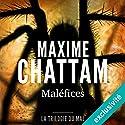 Maléfices (La trilogie du mal 3) | Livre audio Auteur(s) : Maxime Chattam Narrateur(s) : Véronique Groux de Miéri, Hervé Lavigne