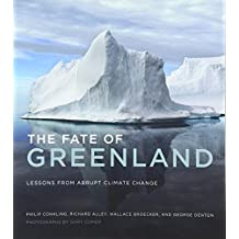 The Fate of Greenland: Lessons from Abrupt Climate Change (MIT Press)