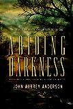 Abiding Darkness, John Aubrey Anderson, 0446579491
