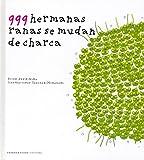 999 hermanas ranas se mudan de charca (Cuentos (barbara Fiore))