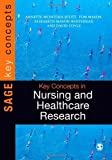 Key Concepts in Nursing and Healthcare Research, Mason, Tom and McIntosh-Scott, Annette, 1446210715