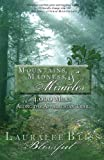 Mountains, Madness, and Miracles, Lauralee Bliss, 1939023106