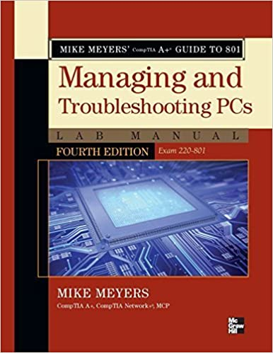 Mike Meyers' CompTIA A+ Guide to 801 Managing and Troubleshooting PCs Lab Manual, Fourth Edition (Exam 220-801) by Meyers Michael (2012-12-10)