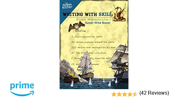 Writing With Skill, Level 1: Student Workbook (The Complete Writer ...