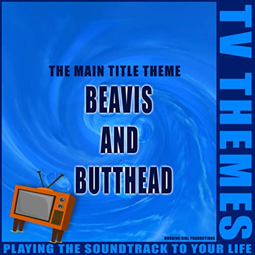 Beavis and Butthead - The Main Title Theme -