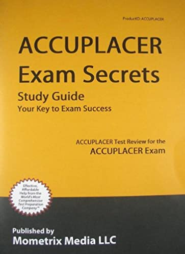 accuplacer exam secrets accuplacer test review for the accuplacer rh amazon com Elementary Algebra Accuplacer Accuplacer Essay