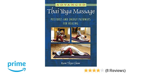 Advanced Thai Yoga Massage: Postures and Energy Pathways for ...