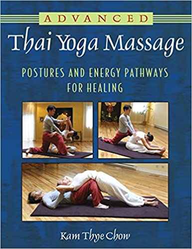 Amazon Fr Advanced Thai Yoga Massage Postures And Energy