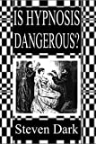Is Hypnosis Dangerous?: Beliefs About Hypnosis and Expectations of Negative Effects