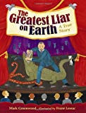 The Greatest Liar on Earth, Mark Greenwood, 0763661554