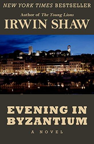 Evening In Byzantium by Irwin Shaw