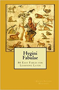 Hygini Fabulae: 86 Easy Fables for Learning Latin (Latin Edition)