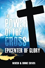 The Power of the Cross: Epicenter of Glory Kindle Edition