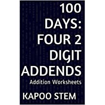 100 Addition Worksheets with Four 2-Digit Addends: Math Practice Workbook (100 Days Math Addition Series 12)