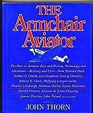 The Armchair Aviator, John Thorn, 0684180146