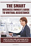 The Smart Business Owner's Guide to Virtual Assistance, Tess Strand, 1492936693