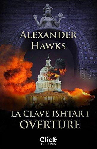 Descargar Libro La Clave Ishtar I. Overture Alexander Hawks