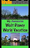 My Awesome Walt Disney World Vacation