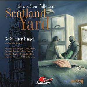 Gefallener Engel (Die größten Fälle von Scotland Yard) Hörspiel
