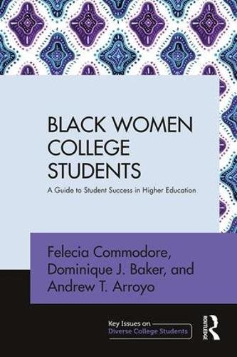 Search : Black Women College Students: A Guide to Student Success in Higher Education (Key Issues on Diverse College Students)
