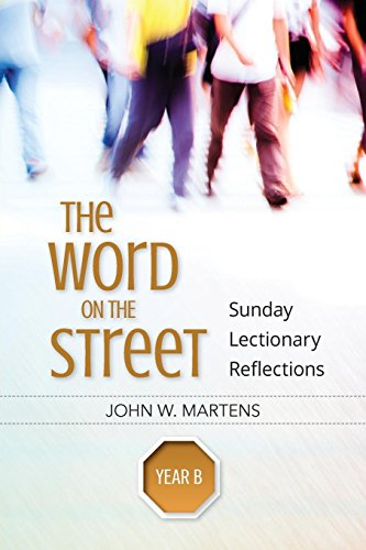 The Word on the Street, Year B: Sunday Lectionary Reflections