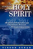 Century of the Holy Spirit, Vinson Synan, 0785245502