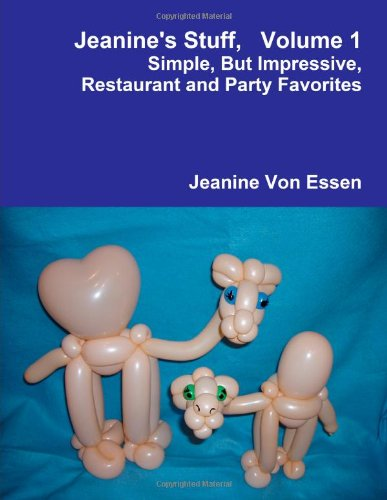 Jeanine's Stuff, Volume 1, Simple, But Impressive, Restaurant and Party Favorites