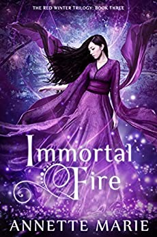 Immortal Fire (The Red Winter Trilogy Book 3) by [Marie, Annette]