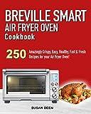 Breville Smart Air Fryer Oven Cookbook: 250