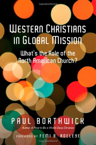 Western Christians In Global Mission  Whats The Role Of The North American Church