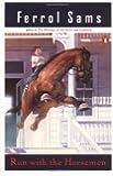 Run with the Horsemen (Penguin Contemporary American Fiction Series)