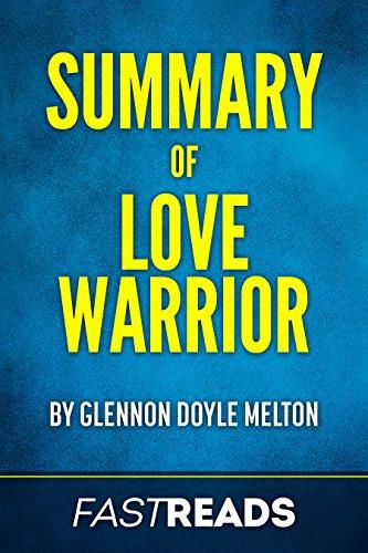 summary-of-love-warrior-oprahs-book-club-by-glennon-doyle-melton-includes-key-takeaways-analysis