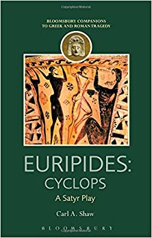 Euripides: Cyclops: A Satyr Play (Companions to Greek and Roman Tragedy)