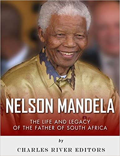 64c3c016d Nelson Mandela: The Life and Legacy of the Father of South Africa:  Amazon.es: Charles River Editors: Libros en idiomas extranjeros