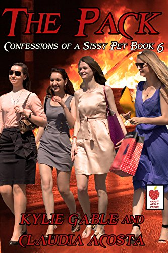 The Pack:: Confessions of a Sissy Pet Book 6
