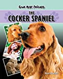 The Cocker Spaniel, Karen Schweitzer, 193290476X