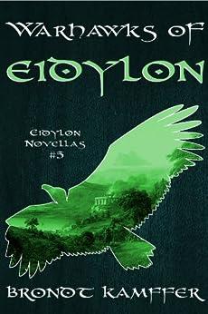 Warhawks of Eidylon (Eidylon Novellas Book 5) by [Kamffer, Brondt]