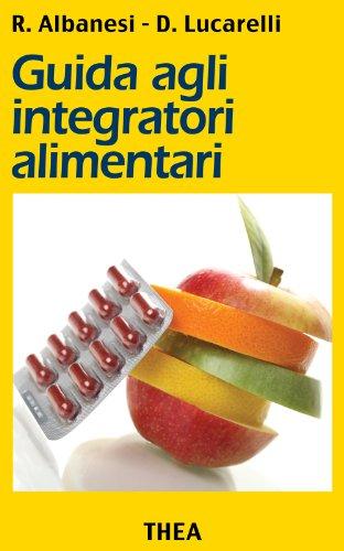 Guida agli integratori alimentari (Italian Edition)