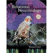 Behavioral Neurobiology: The Cellular Organization of Natural Behavior