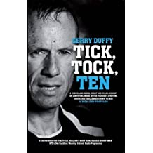 Tick, Tock, TEN: Gerry Duffy's Compelling Account of Competing in One of the Toughest Sporting Challenges on the Planet: the Deca Iron Distance Triathlon